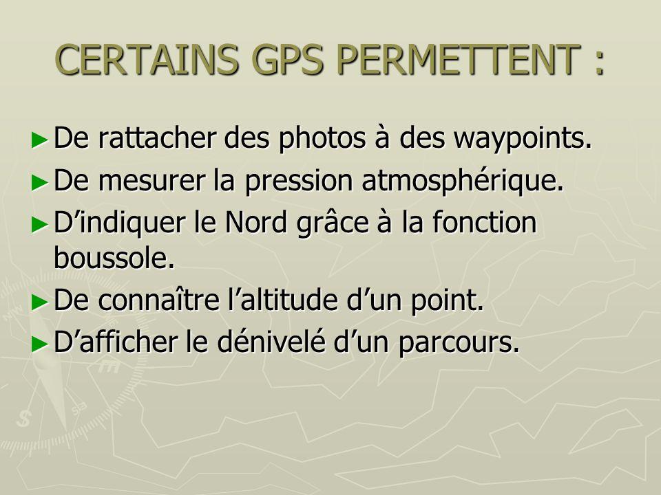 CERTAINS GPS PERMETTENT :