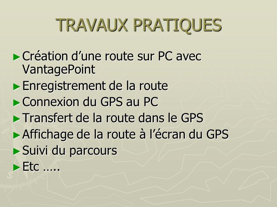 TRAVAUX PRATIQUES Création d'une route sur PC avec VantagePoint