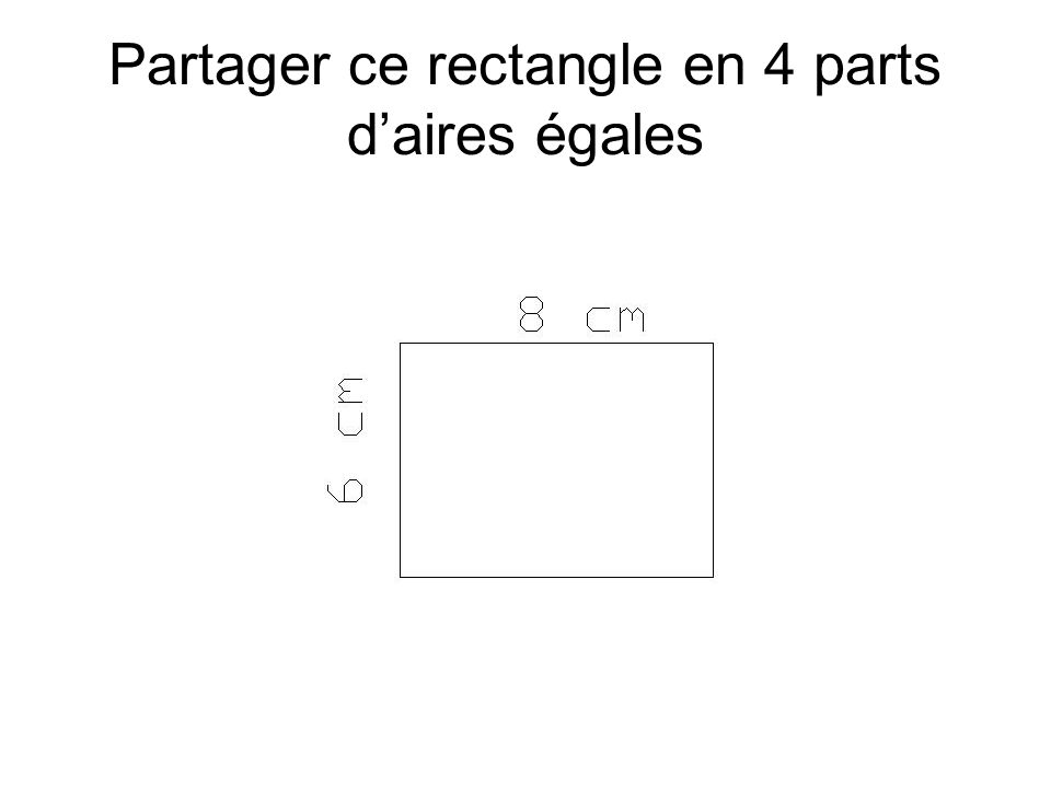 Partager ce rectangle en 4 parts d'aires égales