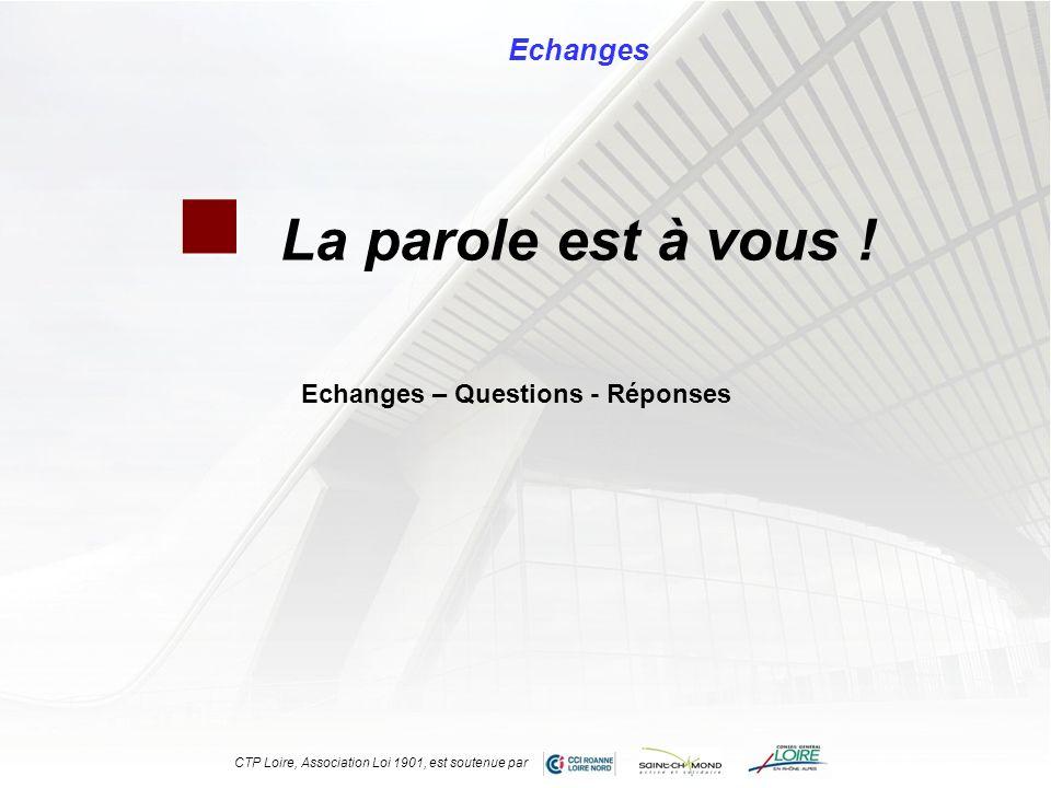 La parole est à vous ! Echanges Echanges – Questions - Réponses