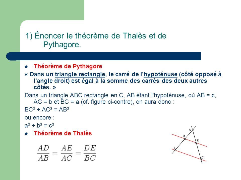 1) Énoncer le théorème de Thalès et de Pythagore.