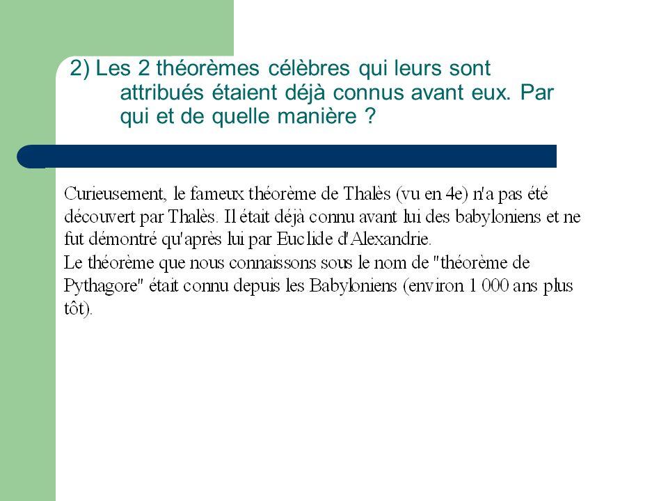 2) Les 2 théorèmes célèbres qui leurs sont attribués étaient déjà connus avant eux.
