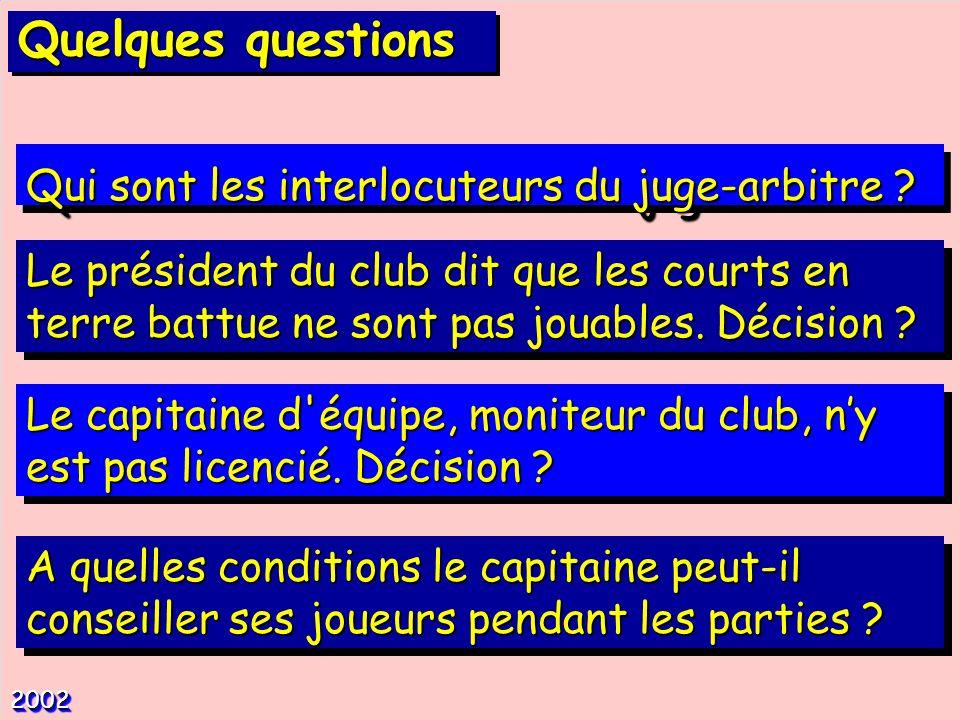 Quelques questions Qui sont les interlocuteurs du juge-arbitre