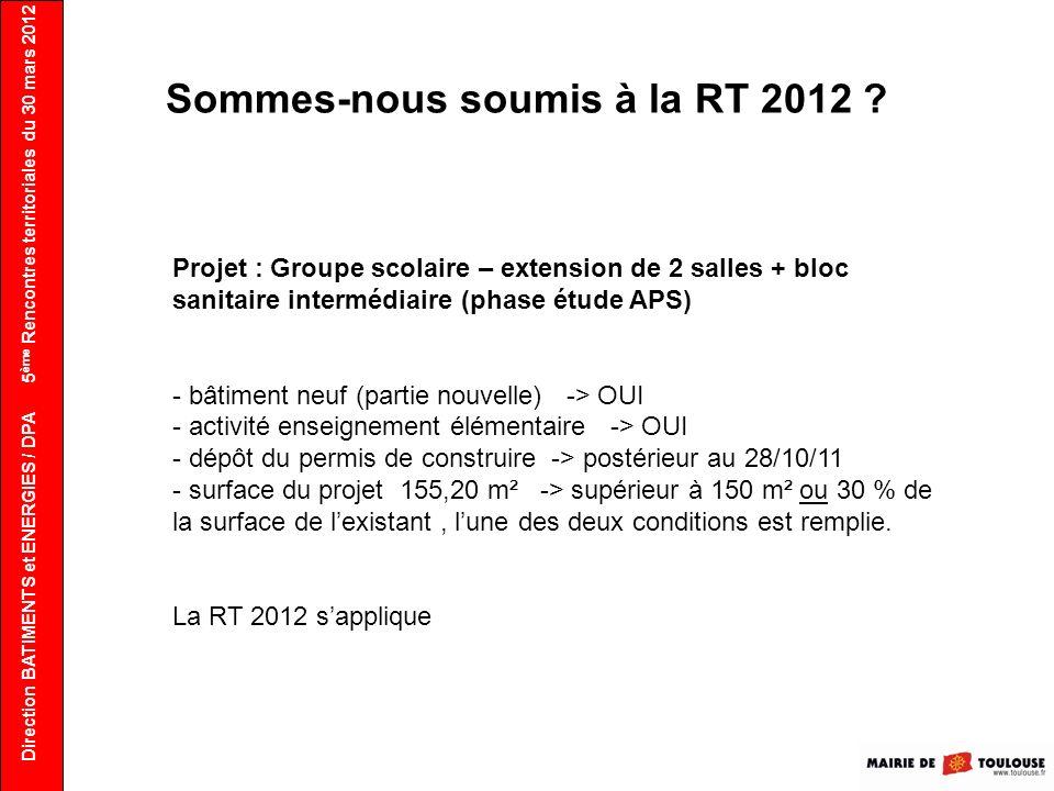 Sommes-nous soumis à la RT 2012