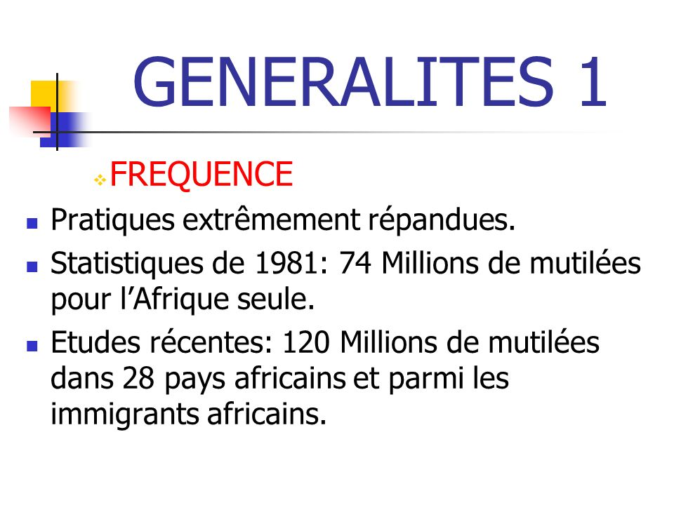 GENERALITES 1 FREQUENCE Pratiques extrêmement répandues.