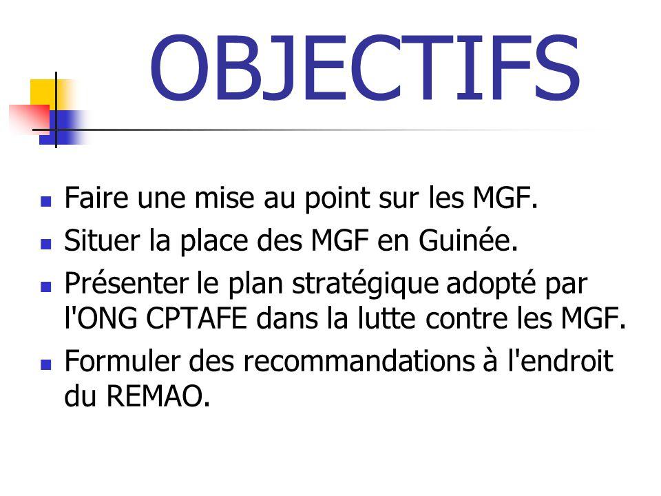 OBJECTIFS Faire une mise au point sur les MGF.
