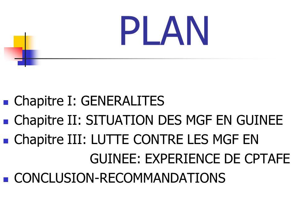 PLAN Chapitre I: GENERALITES Chapitre II: SITUATION DES MGF EN GUINEE