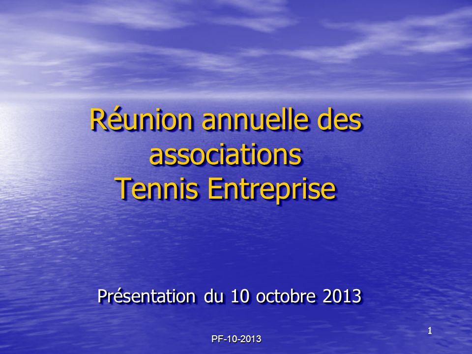 Réunion annuelle des associations Tennis Entreprise Présentation du 10 octobre 2013