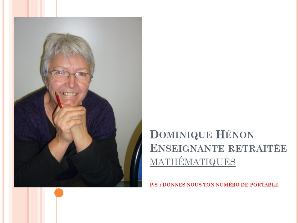 Dominique Hénon Enseignante retraitée mathématiques p