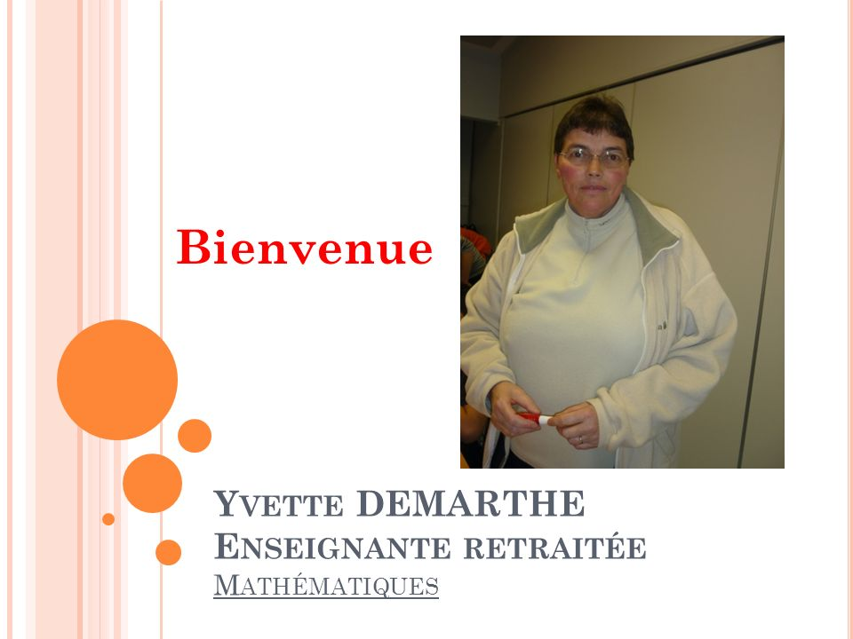 Yvette DEMARTHE Enseignante retraitée Mathématiques