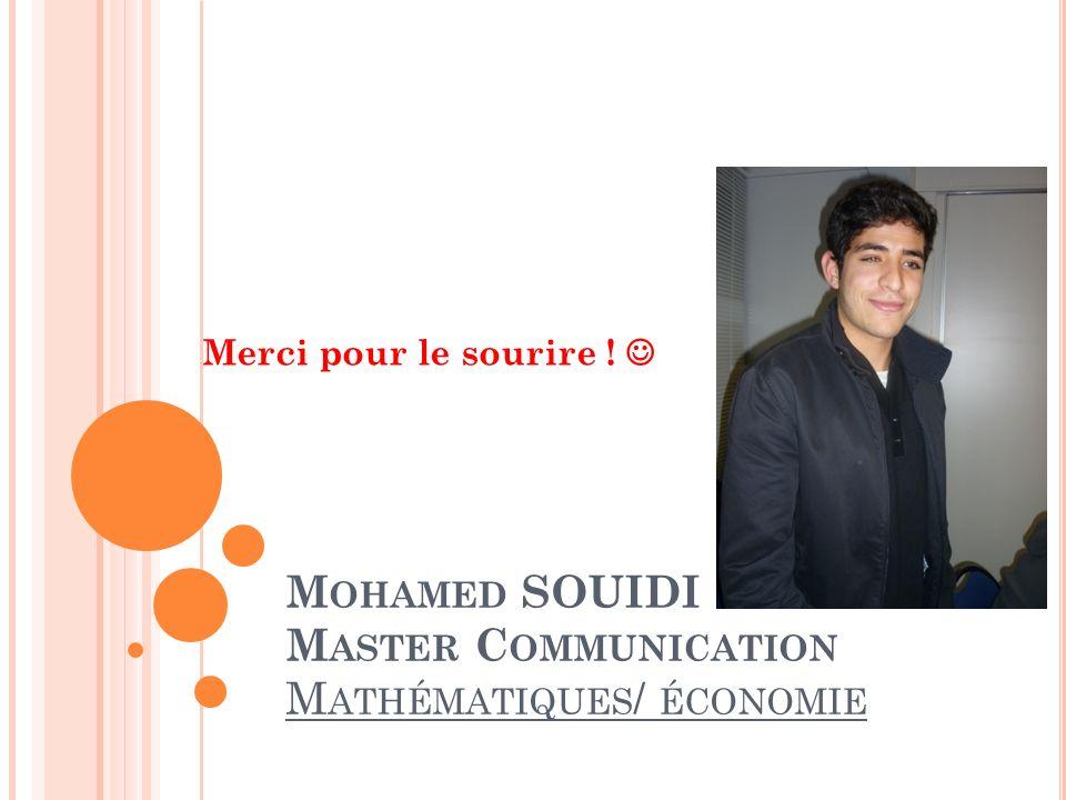 Mohamed SOUIDI Master Communication Mathématiques/ économie