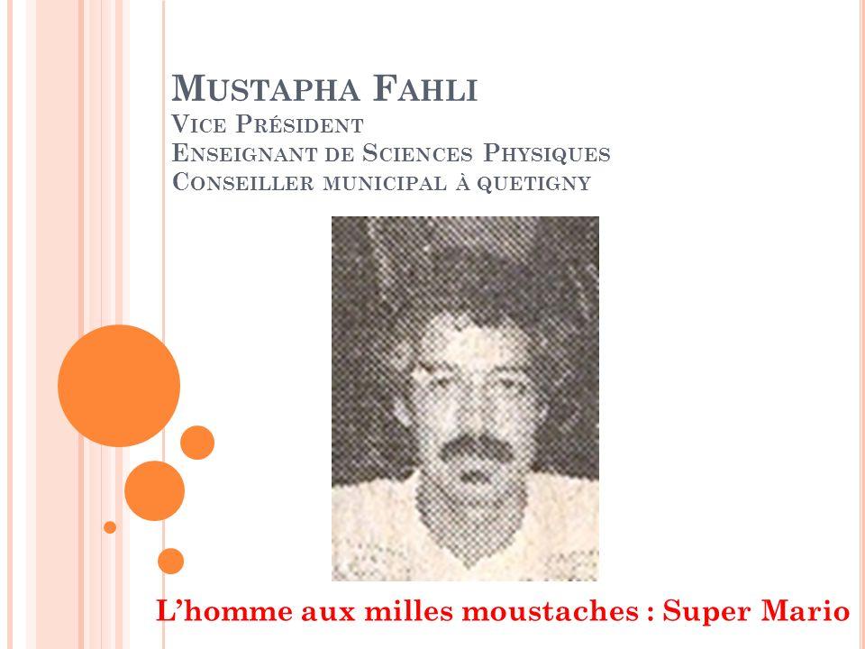 Mustapha Fahli Vice Président Enseignant de Sciences Physiques Conseiller municipal à quetigny