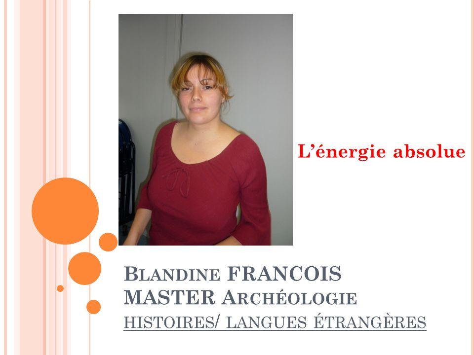 Blandine FRANCOIS MASTER Archéologie histoires/ langues étrangères