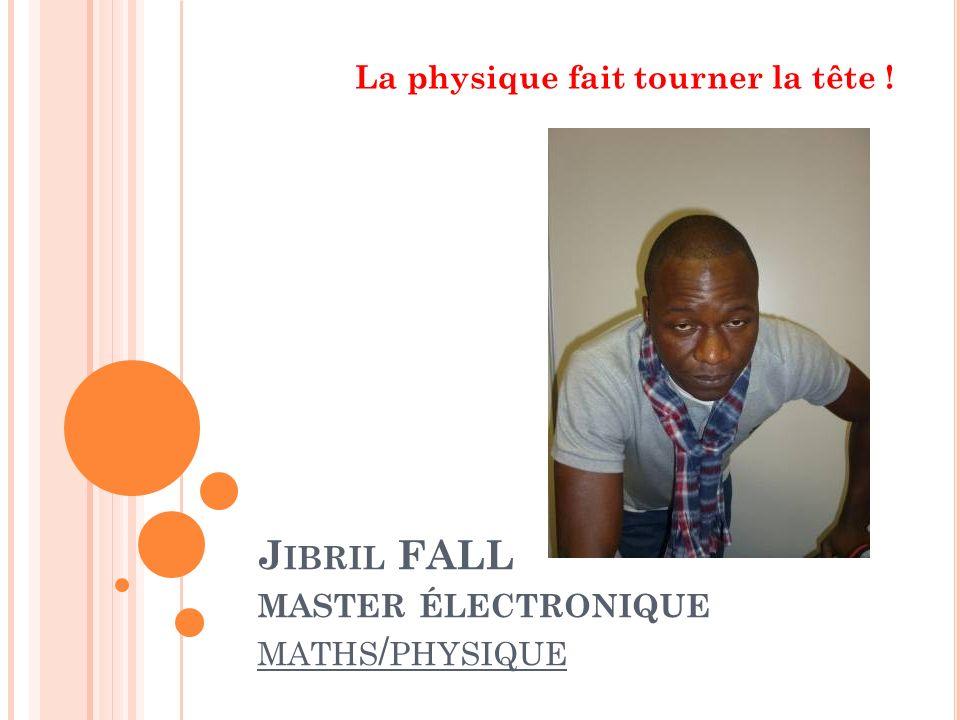 Jibril FALL master électronique maths/physique
