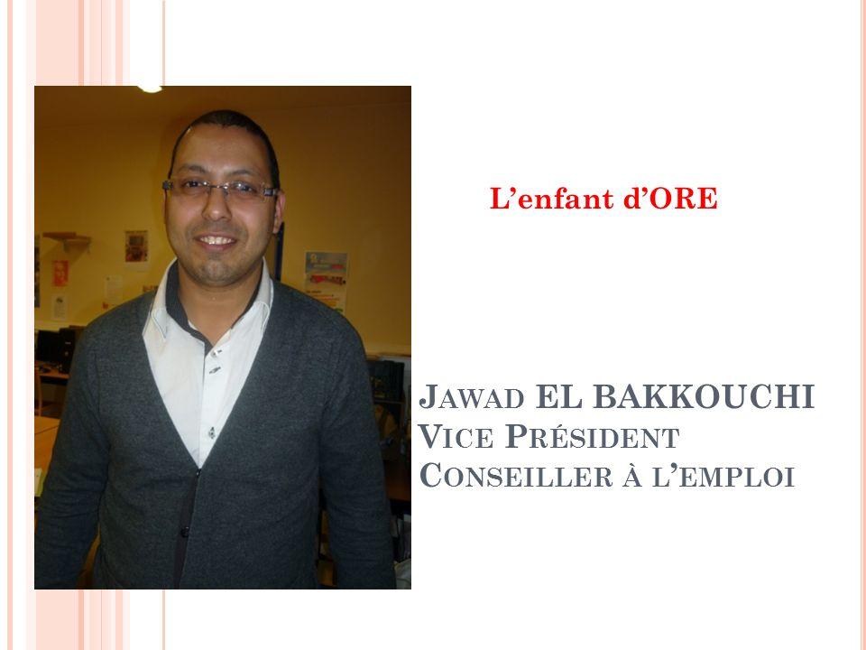 Jawad EL BAKKOUCHI Vice Président Conseiller à l'emploi