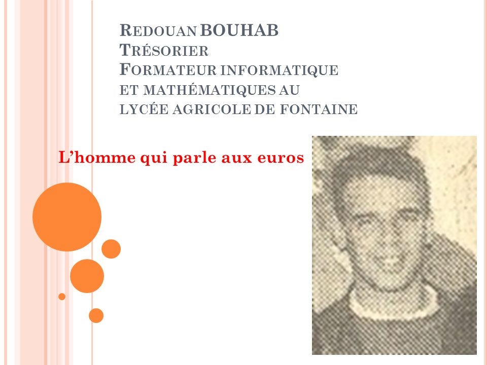 Redouan BOUHAB Trésorier Formateur informatique et mathématiques au lycée agricole de fontaine