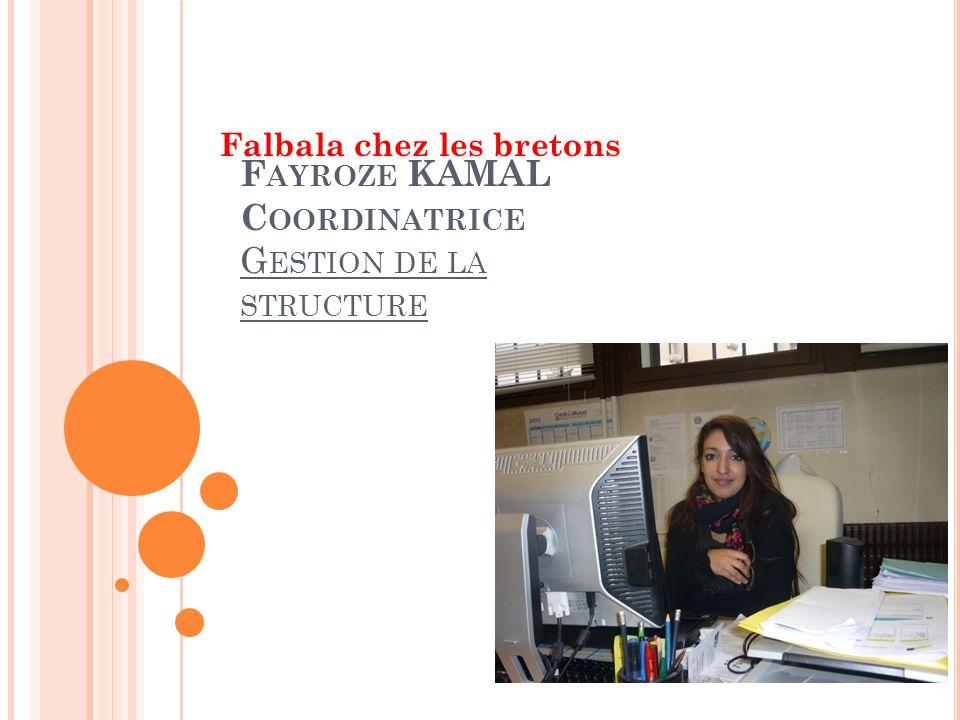 Fayroze KAMAL Coordinatrice Gestion de la structure