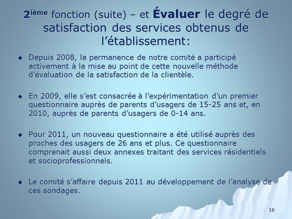 2ième fonction (suite) – et Évaluer le degré de satisfaction des services obtenus de l'établissement: