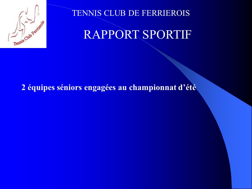 RAPPORT SPORTIF 2 équipes séniors engagées au championnat d'été