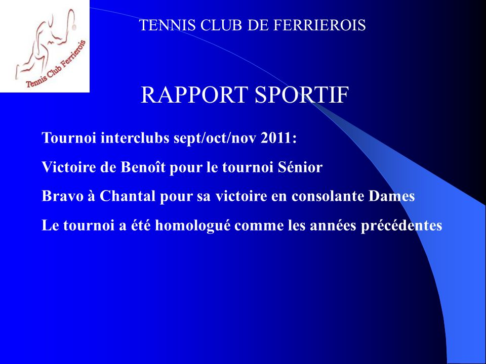RAPPORT SPORTIF Tournoi interclubs sept/oct/nov 2011: