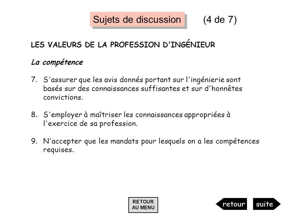 Sujets de discussion (4 de 7) LES VALEURS DE LA PROFESSION D INGÉNIEUR