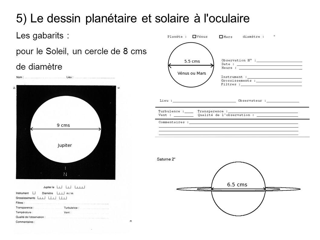 5) Le dessin planétaire et solaire à l oculaire