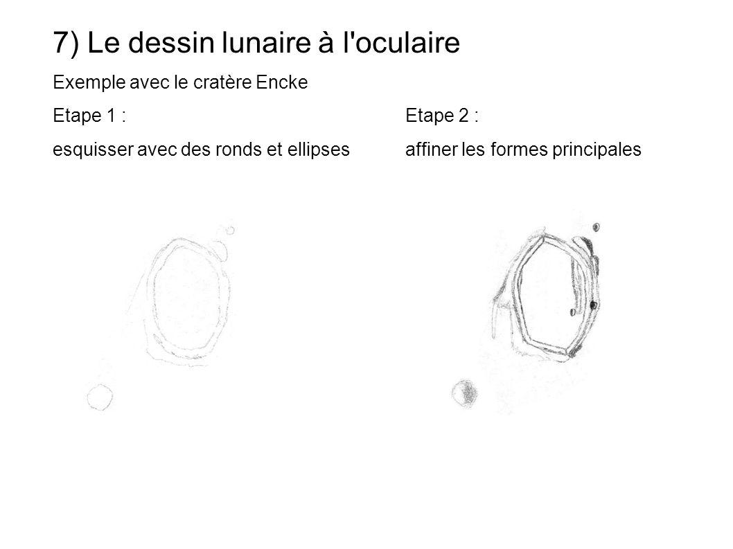 7) Le dessin lunaire à l oculaire