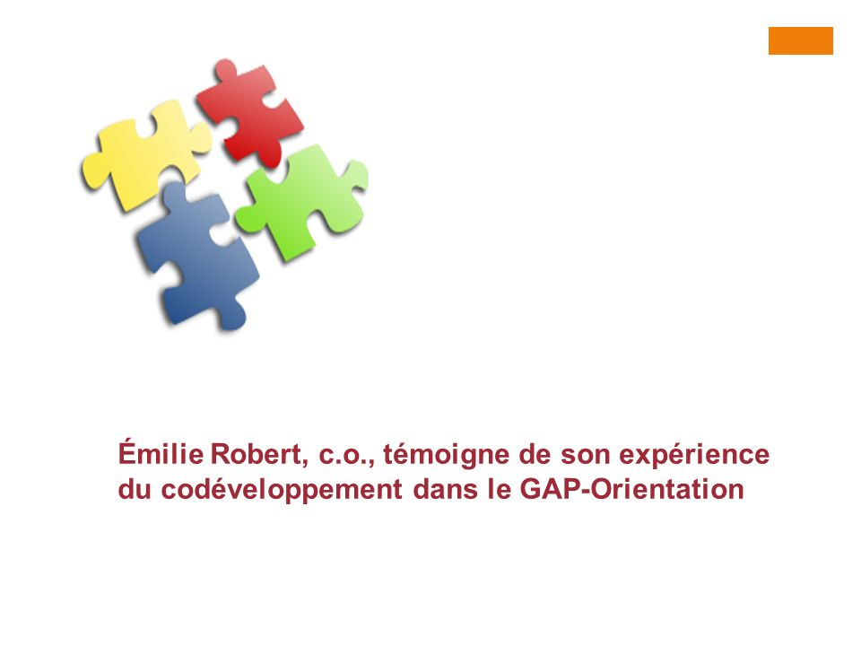 ACOC 2013, Osez autrement! Émilie Robert, c.o., témoigne de son expérience du codéveloppement dans le GAP-Orientation.