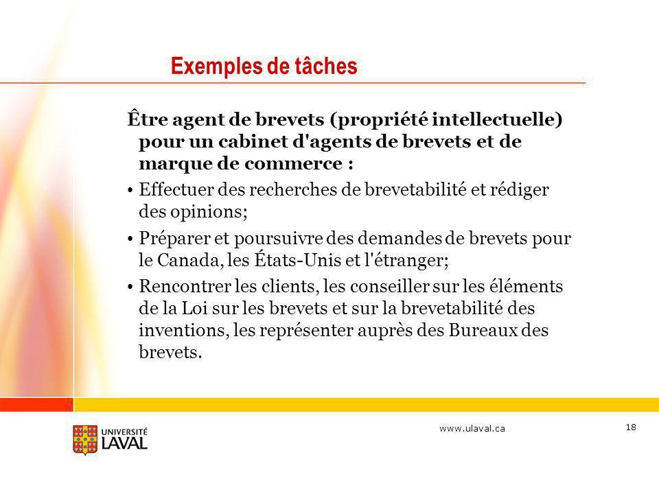 Exemples de tâches Être agent de brevets (propriété intellectuelle) pour un cabinet d agents de brevets et de marque de commerce :