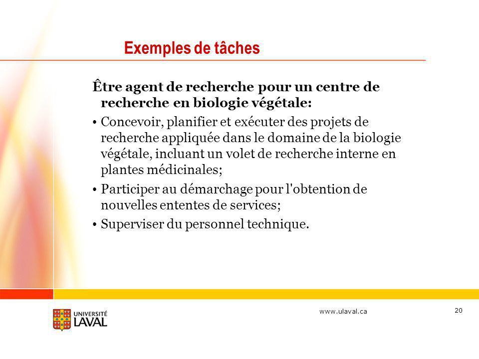 Exemples de tâches Être agent de recherche pour un centre de recherche en biologie végétale: