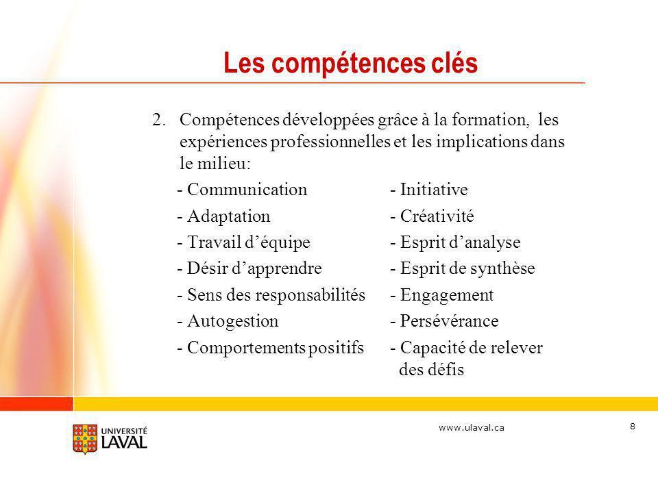 Les compétences clés 2. Compétences développées grâce à la formation, les expériences professionnelles et les implications dans le milieu: