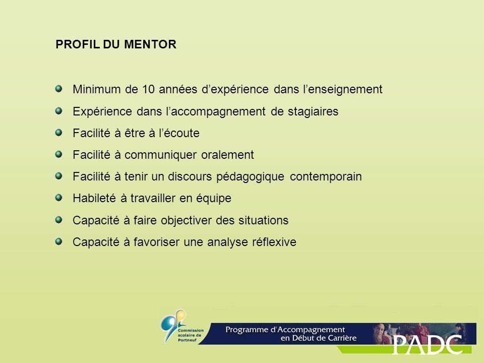 PROFIL DU MENTOR Minimum de 10 années d'expérience dans l'enseignement. Expérience dans l'accompagnement de stagiaires.