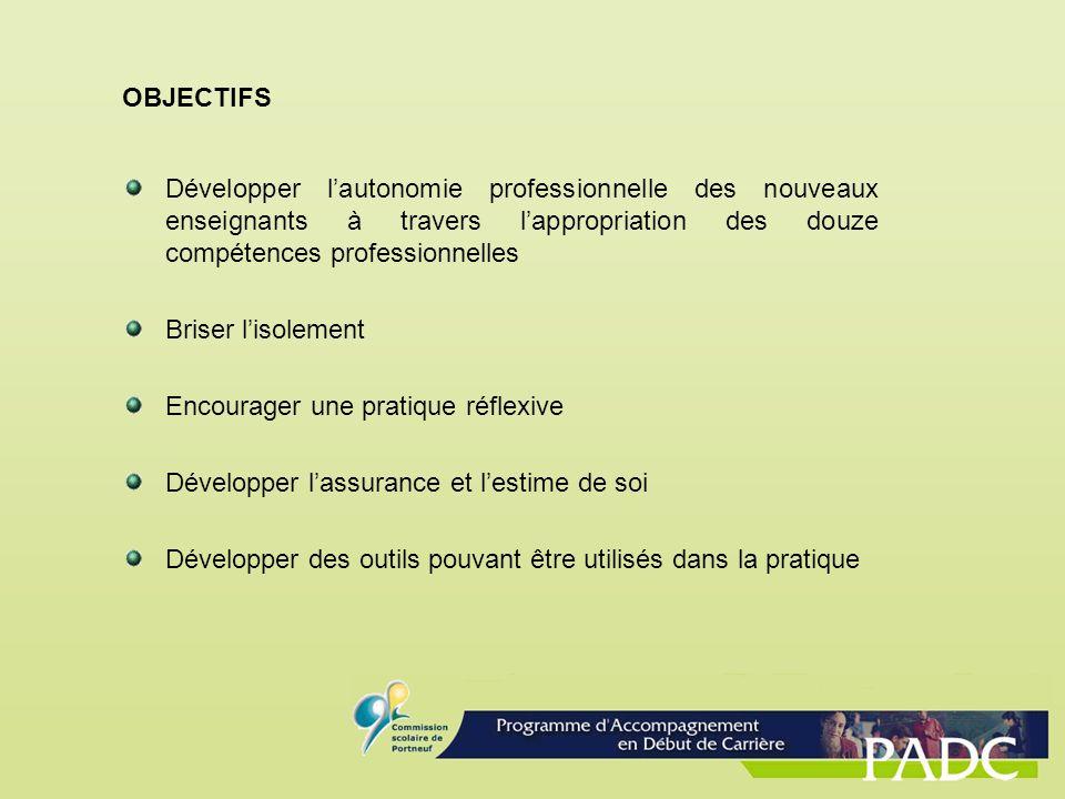 OBJECTIFS Développer l'autonomie professionnelle des nouveaux enseignants à travers l'appropriation des douze compétences professionnelles.