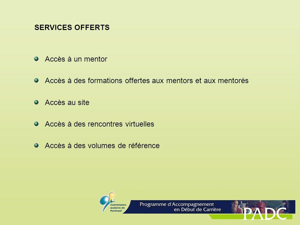 SERVICES OFFERTS Accès à un mentor. Accès à des formations offertes aux mentors et aux mentorés. Accès au site.