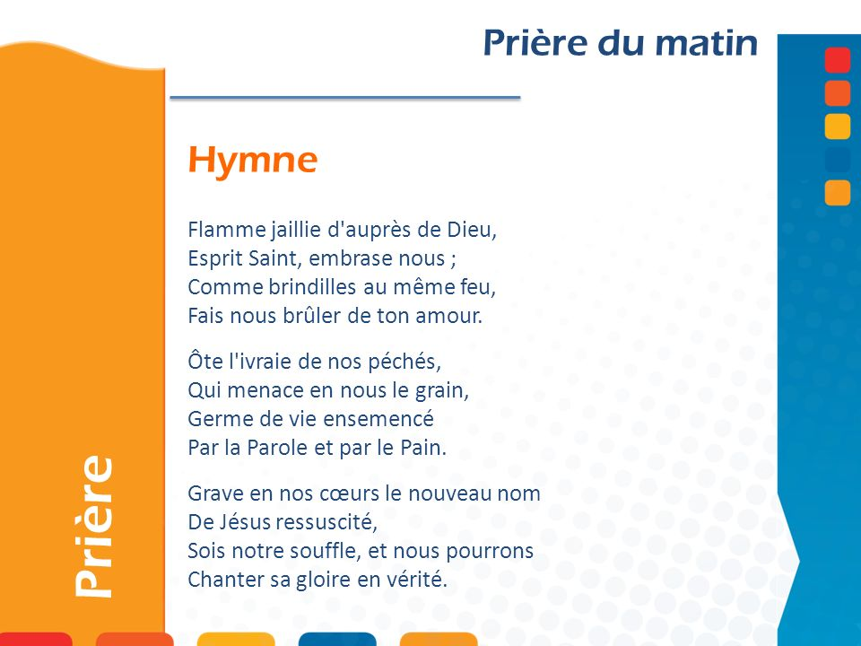 Prière Prière du matin Hymne Flamme jaillie d auprès de Dieu,