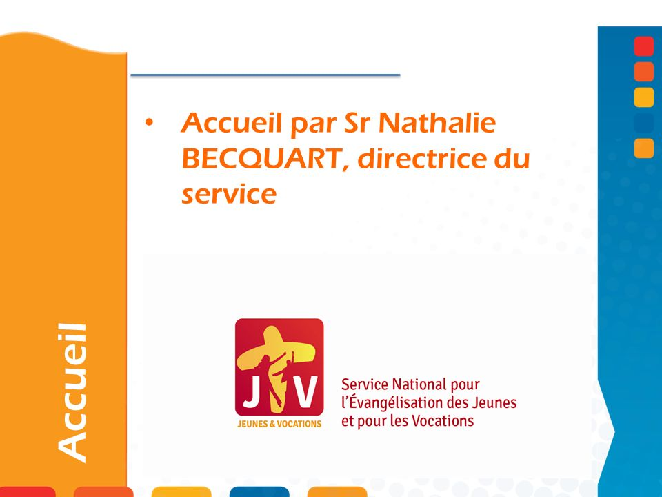 Accueil par Sr Nathalie BECQUART, directrice du service