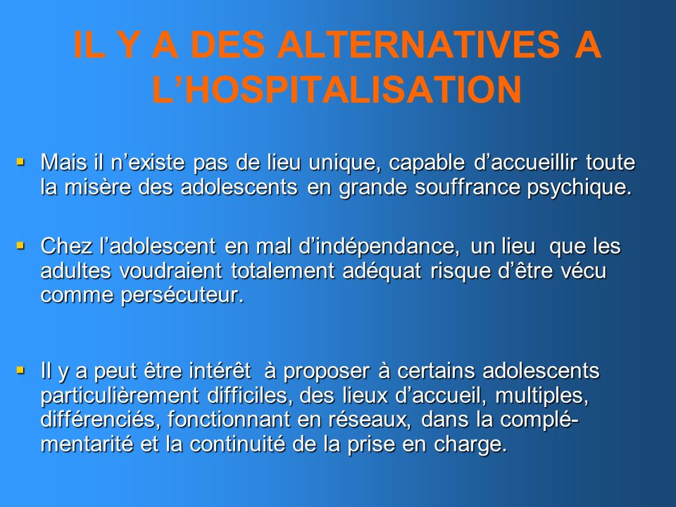 IL Y A DES ALTERNATIVES A L'HOSPITALISATION