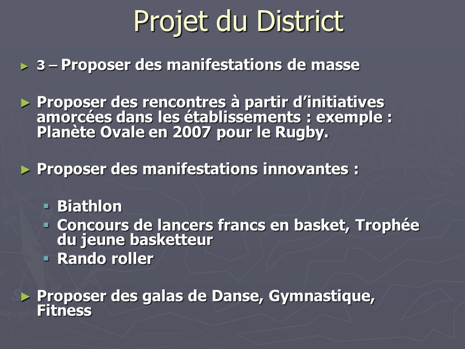 Projet du District 3 – Proposer des manifestations de masse.