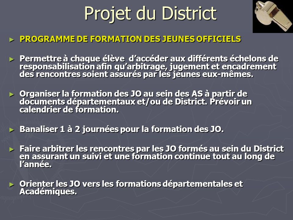 Projet du District PROGRAMME DE FORMATION DES JEUNES OFFICIELS