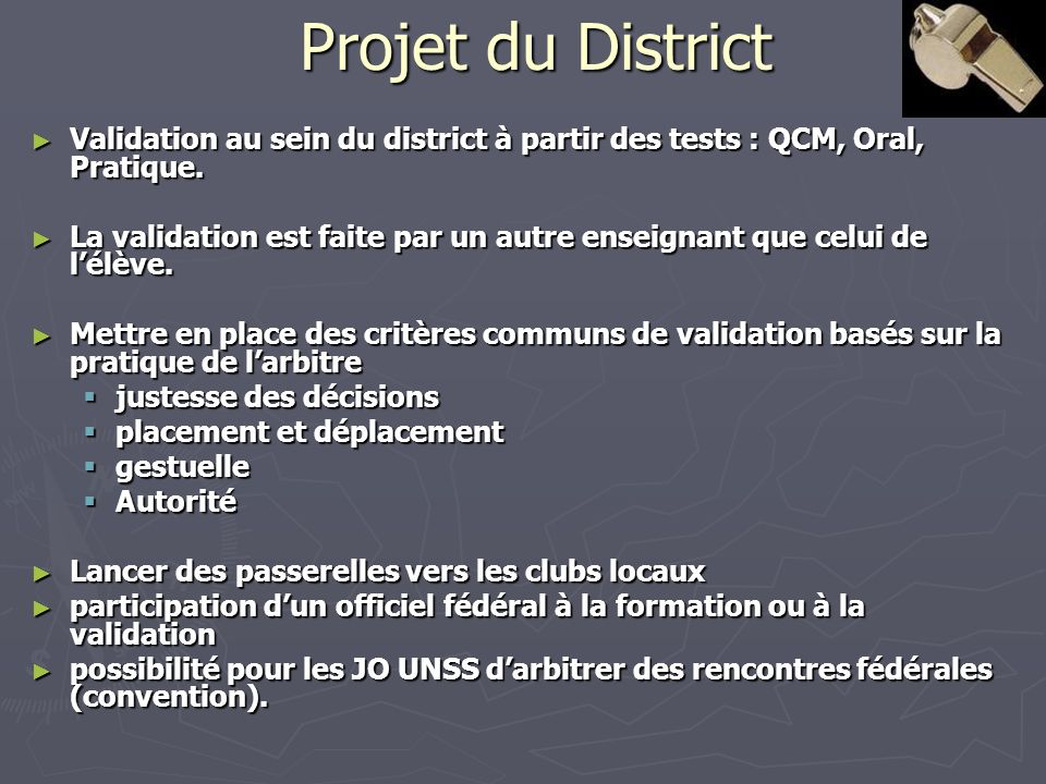 Projet du District Validation au sein du district à partir des tests : QCM, Oral, Pratique.