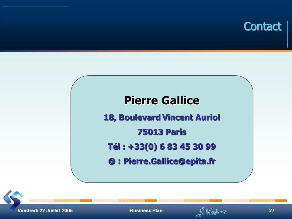 18, Boulevard Vincent Auriol @ : Pierre.Gallice@epita.fr
