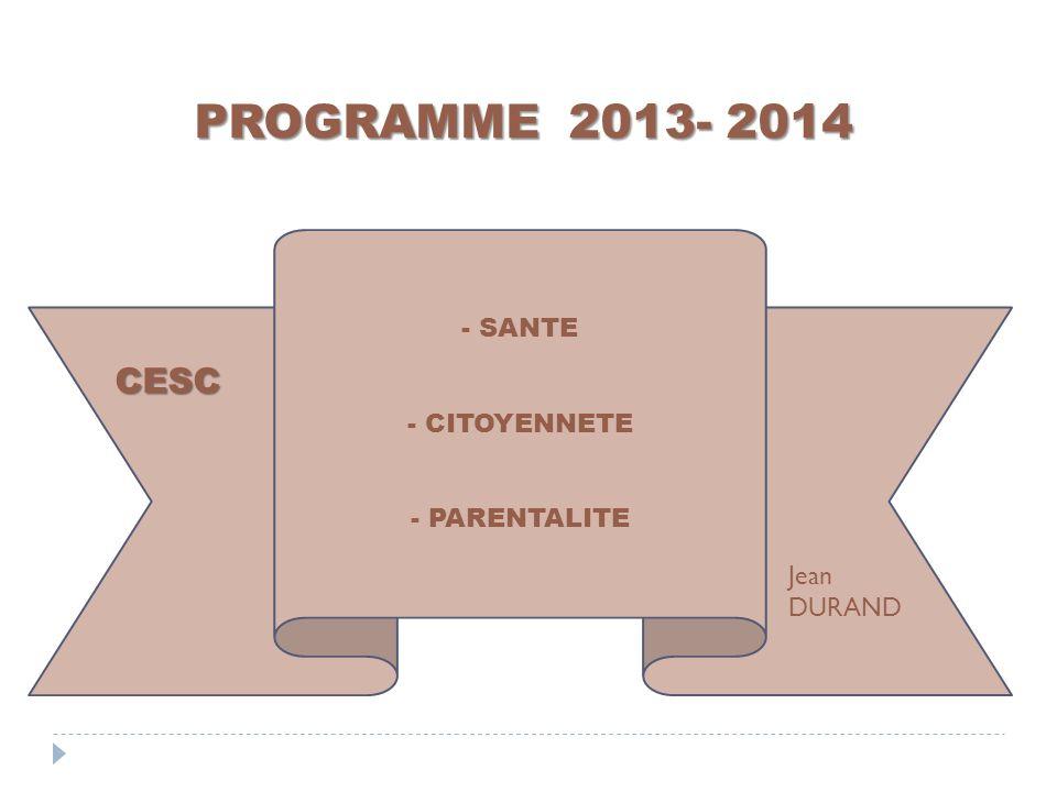 PROGRAMME 2013- 2014 SANTE CITOYENNETE PARENTALITE CESC Jean DURAND