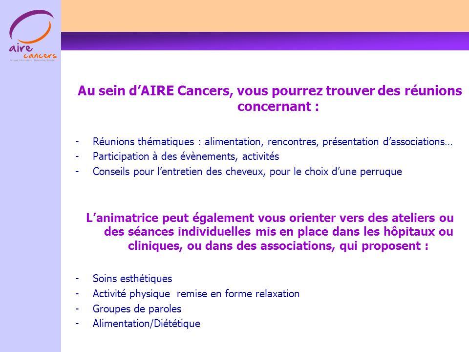 Au sein d'AIRE Cancers, vous pourrez trouver des réunions concernant :