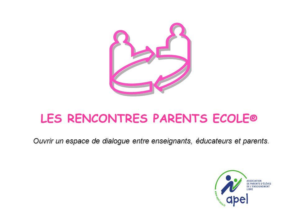 LES RENCONTRES PARENTS ECOLE®