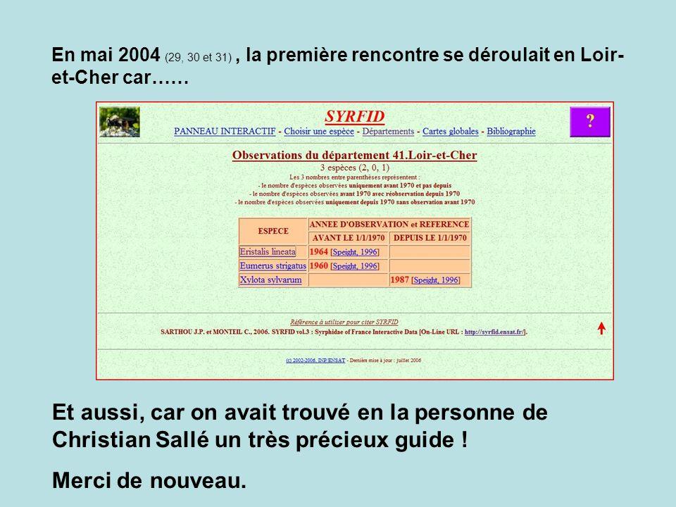 En mai 2004 (29, 30 et 31) , la première rencontre se déroulait en Loir- et-Cher car……