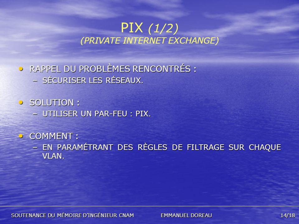 PIX (1/2) (PRIVATE INTERNET EXCHANGE)