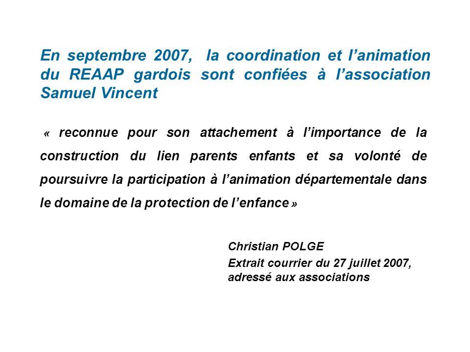 En septembre 2007, la coordination et l'animation du REAAP gardois sont confiées à l'association Samuel Vincent