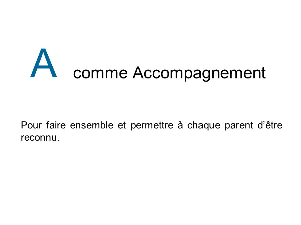 A comme Accompagnement