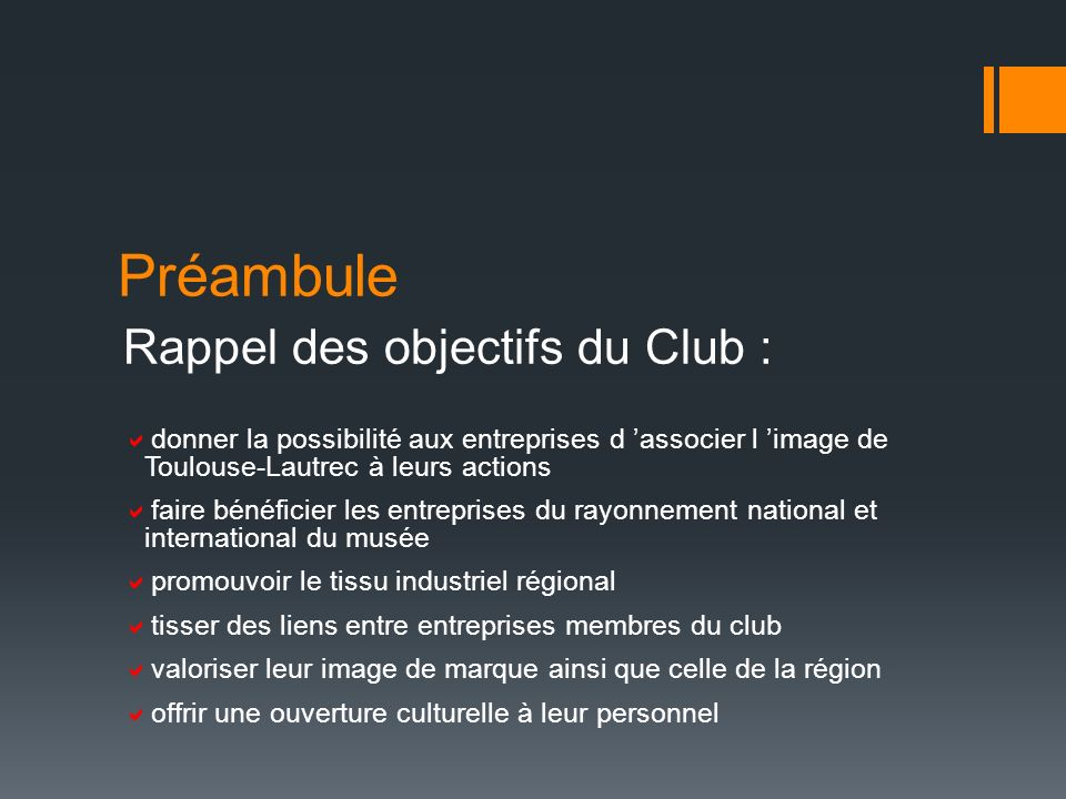 Préambule Rappel des objectifs du Club :