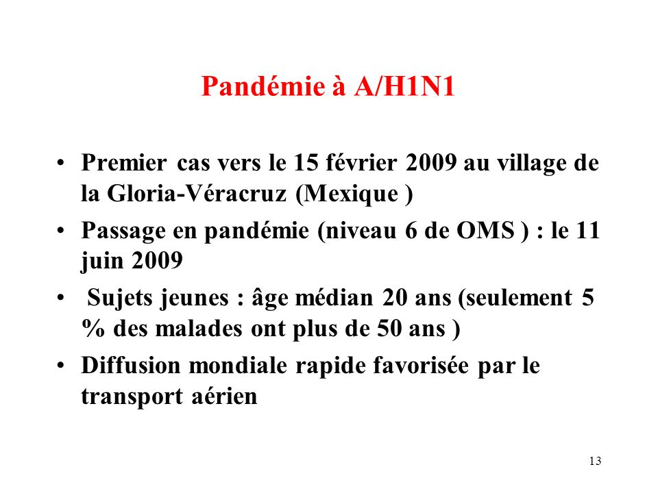 Pandémie à A/H1N1 Premier cas vers le 15 février 2009 au village de la Gloria-Véracruz (Mexique )
